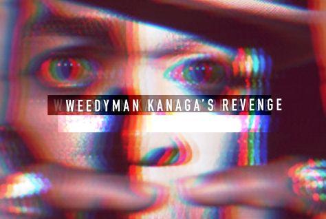 Weedyman - Kanaga's Revenge